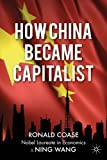 img - for How China Became Capitalist. Ronald Coase and Ning Wang book / textbook / text book