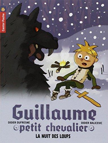 Guillaume petit chevalier (3) : La nuit des loups