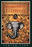His Majesty's Elephant (0152007377) by Tarr, Judith