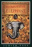 His Majesty's Elephant (0152007377) by Tarr, Judith