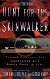 Hunt for the Skinwalker: Science Confronts the Unexplained at a Remote Ranch in Utah by Colm A. KelleherGeorge Knapp