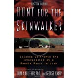Hunt for the Skinwalker: Science Confronts the Unexplained at a Remote Ranch in Utah ~ Colm A. Kelleher