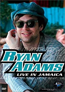 Music in High Places - Ryan Adams (Live in Jamaica)