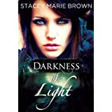 Darkness Of Light (Darkness Series Book 1) ~ Stacey Marie Brown