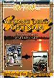 On Tour... MEKONG DELTA VIETNAM Exotic Asian Waterworld [DVD] [NTSC]