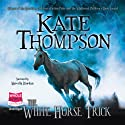 The White Horse Trick: New Policeman Trilogy, Book 3 Audiobook by Kate Thompson Narrated by Marcella Riordan