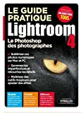 acheter livre occasion Le guide pratique Lightroom 4 : Le Photoshop des photographes