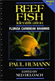 Reef Fish Identification: Florida, Caribbean, Bahamas (1878348078) by Paul Humann