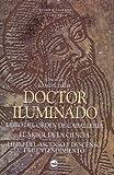 img - for Doctor Iluminado: Libro del Orden de Caballeria, el Arbol de la Ciencia (Fragmentos), Libro del Ascenso y Descenso del Entendimiento (Arbol Sagrado) (Spanish Edition) book / textbook / text book