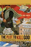 The Plot to Kill God: Findings from the Soviet Experiment in Secularization