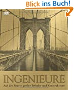 Ingenieure: Auf den Spuren großer Erfinder und Konstrukteure