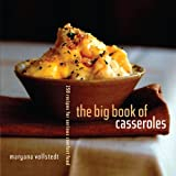 img - for The Big Book of Casseroles: 250 Recipes for Serious Comfort Food book / textbook / text book