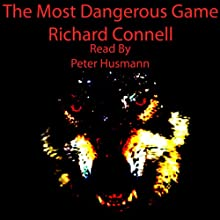 The Most Dangerous Game Audiobook by Richard Connell Narrated by Peter Husmann