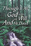 Through it All God Can, He Will and He Does! (1424112427) by Bala, Bubba