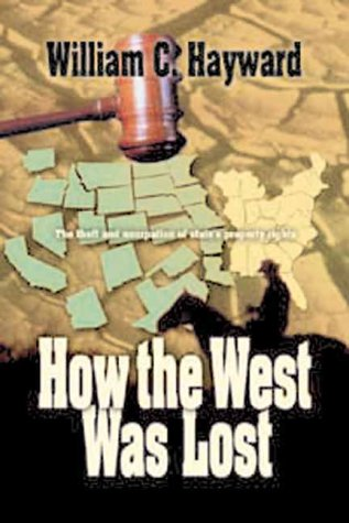 How the West Was Lost: The Theft & Usurpation of State's Property Rights