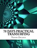 78 Days Practical Transurfing: Based on the Work of Vadim Zeland