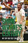 Shane Warne's Century: My Top 100 Tes...