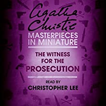 The Witness for the Prosecution: An Agatha Christie Short Story Audiobook by Agatha Christie Narrated by Christopher Lee