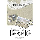 The Wishing Rock Theory of Life: a novel with recipes ~ Pam Stucky