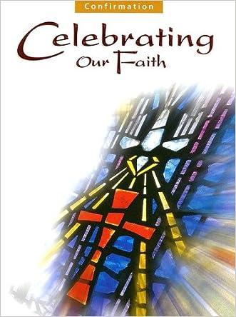 Confirmation: Celebrating Our Faith