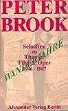 Wanderjahre. Schriften zu Theater, Film und Oper 1946 - 1987