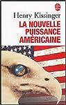 La Nouvelle Puissance américaine par Kissinger