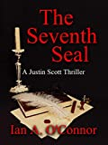 The Seventh Seal (A Justin Scott Thriller Book 1)