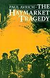 Paul Avrich The Haymarket Tragedy