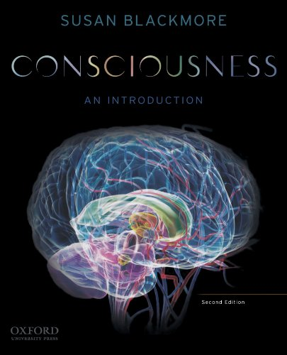 Consciousness: An Introduction (2nd ed.), by Susan Blackmore
