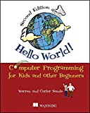 img - for Hello World!: Computer Programming for Kids and Other Beginners by Warren Sande (21-Dec-2013) Paperback book / textbook / text book