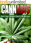 Cannabis: How to Grow, Consume & Bene...