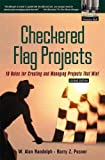 Checkered Flag Projects: Ten Rules for Creating and Managing Projects that Win! (2nd Edition) (0130093998) by Randolph, W. Alan