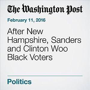 After New Hampshire, Sanders and Clinton Woo Black Voters Other von Dan Balz, David A. Fahrenthold, Juliet Eilperin Gesprochen von: Sam Scholl