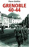 img - for Grenoble, 1940-1944 (French Edition) book / textbook / text book