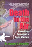 Leonard Horowitz Death in the Air: Globalism, Terrorism & Toxic Warfare