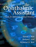 The Ophthalmic Assistant: A Guide for Ophthalmic Medical Personnel