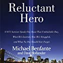 Reluctant Hero: A 9/11 Hero Speaks Out About What He's Learned, How He's Struggled, and What No One Should Ever Forget (       UNABRIDGED) by Michael Benfante Narrated by Chris Ruen