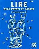 Patrick Straub Lire avec Patati et Patata : Méthode de lecture CP + album Le secret de la planète bizarre en 26 exemplaires (1Cédérom)