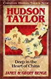 Hudson Taylor: Deep in the Heart of China (1576580164) by Benge, Janet
