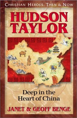 Hudson Taylor: Deep in the Heart of China (Christian Heroes: Then & Now) PDF