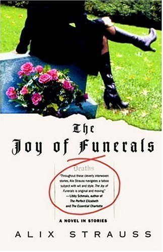 The Joy of Funerals: A Novel in Stories, ALIX STRAUSS