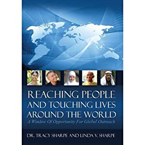 Reaching People and Touching Lives Around the World: A Window of Opportunity for Global Outreach | [Tracy Sharpe, Linda V. Sharpe]
