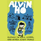 Alvin Ho #1: Allergic to Girls, School, and Other Scary Things | [Lenore Look]