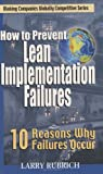 How to Prevent Lean Implementation Failures: 10 Reasons Why Failures Occur