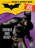 Batman Begins Color & Activity Book with Stickers: Trained and Ready