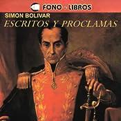 Escritos y Proclamas [Writings and Speeches] | [Simon Bolivar]