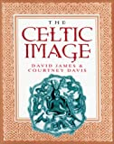 The Celtic Image (0304358355) by James, David