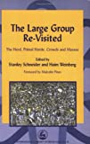 img - for The Large Group Re-Visited (International Library of Group Analysis, 25) book / textbook / text book