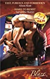 Fast, Furious and Forbidden: AND Hard to Resist (Blaze Anthology) (0263881210) by Kent, Alison