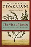 The Vine of Desire: A Novel (038549730X) by Chitra Banerjee Divakaruni